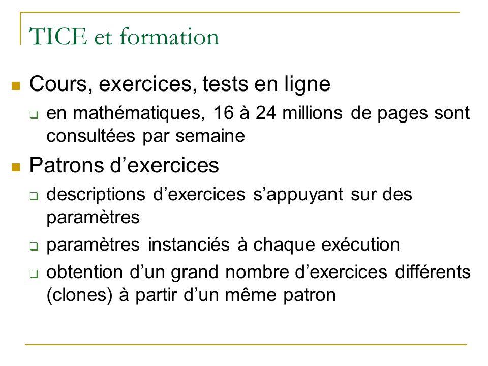 TICE et formation Cours, exercices, tests en ligne en mathématiques, 16 à 24 millions de pages sont consultées par semaine Patrons dexercices descript