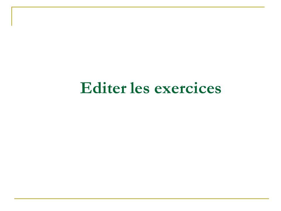 Editer les exercices