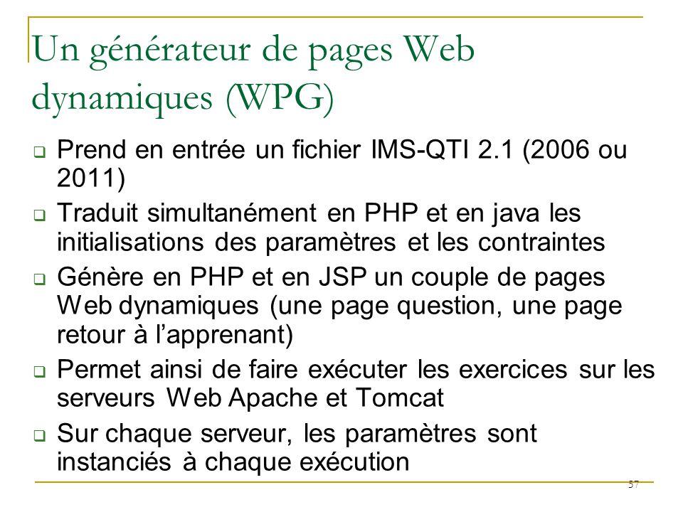 Prend en entrée un fichier IMS-QTI 2.1 (2006 ou 2011) Traduit simultanément en PHP et en java les initialisations des paramètres et les contraintes Gé