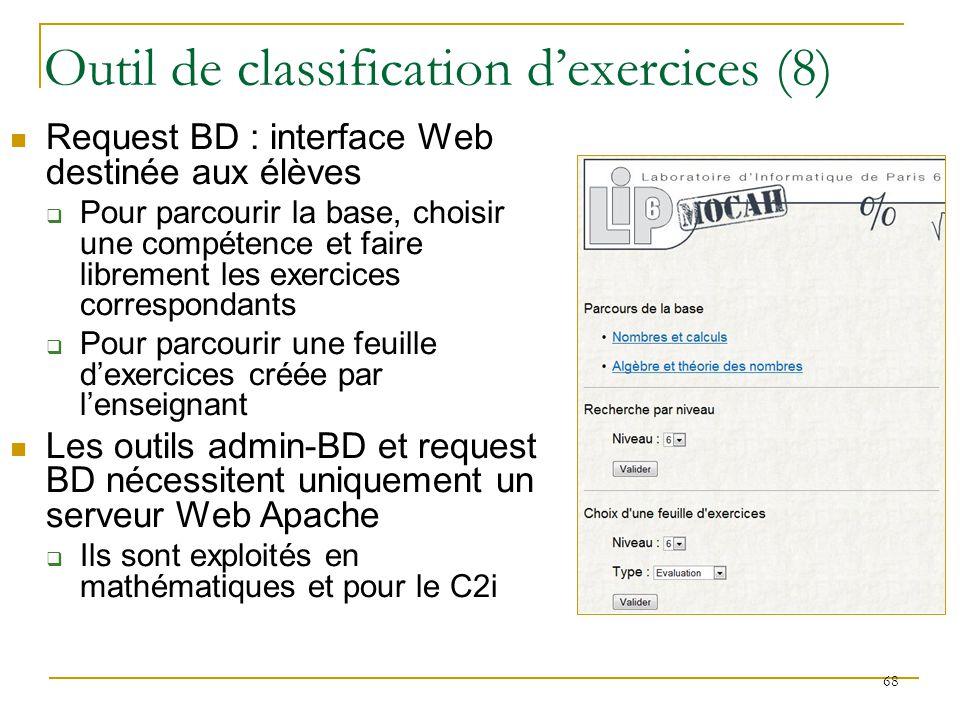 Request BD : interface Web destinée aux élèves Pour parcourir la base, choisir une compétence et faire librement les exercices correspondants Pour par