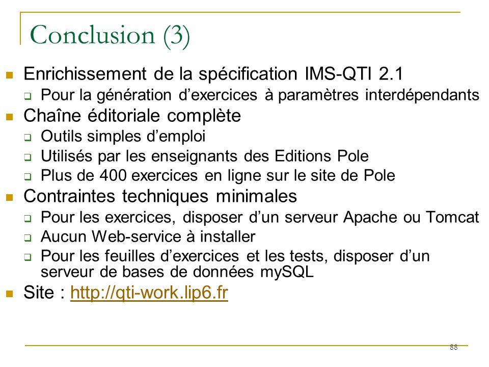 Enrichissement de la spécification IMS-QTI 2.1 Pour la génération dexercices à paramètres interdépendants Chaîne éditoriale complète Outils simples de