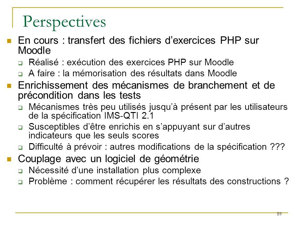 En cours : transfert des fichiers dexercices PHP sur Moodle Réalisé : exécution des exercices PHP sur Moodle A faire : la mémorisation des résultats d