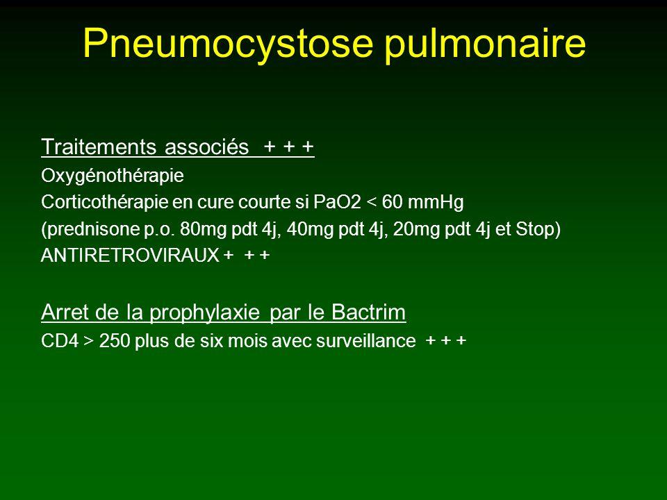 Pneumocystose pulmonaire Traitements associés + + + Oxygénothérapie Corticothérapie en cure courte si PaO2 < 60 mmHg (prednisone p.o.