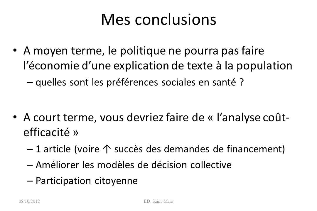 Mes conclusions A moyen terme, le politique ne pourra pas faire léconomie dune explication de texte à la population – quelles sont les préférences soc