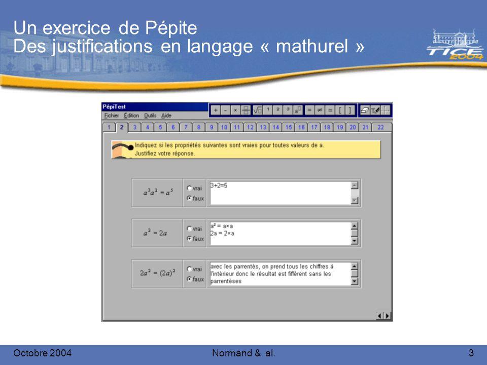 Octobre 2004Normand & al.3 Un exercice de Pépite Des justifications en langage « mathurel »