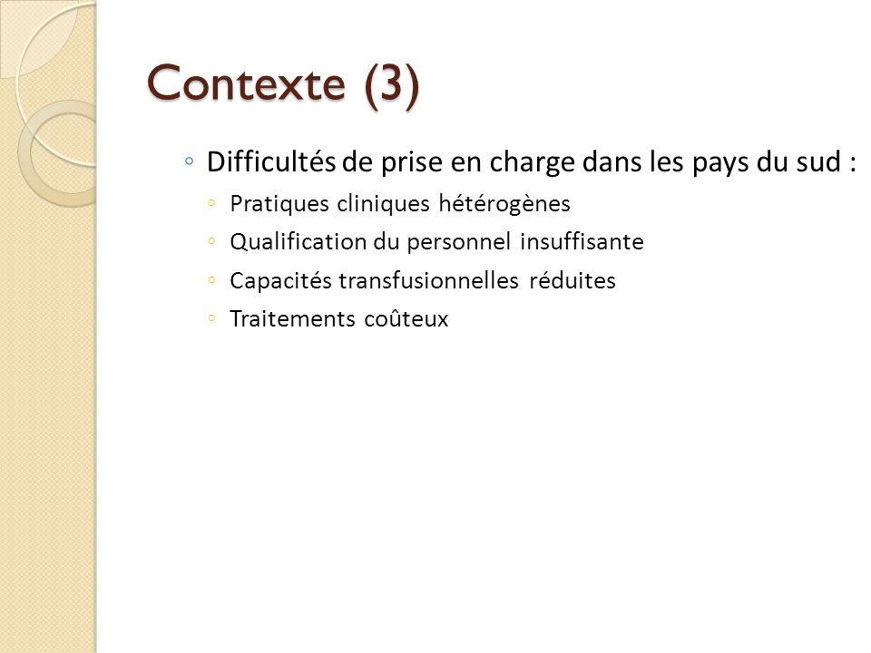 Contexte (3) Difficultés de prise en charge dans les pays du sud : Pratiques cliniques hétérogènes Qualification du personnel insuffisante Capacités t
