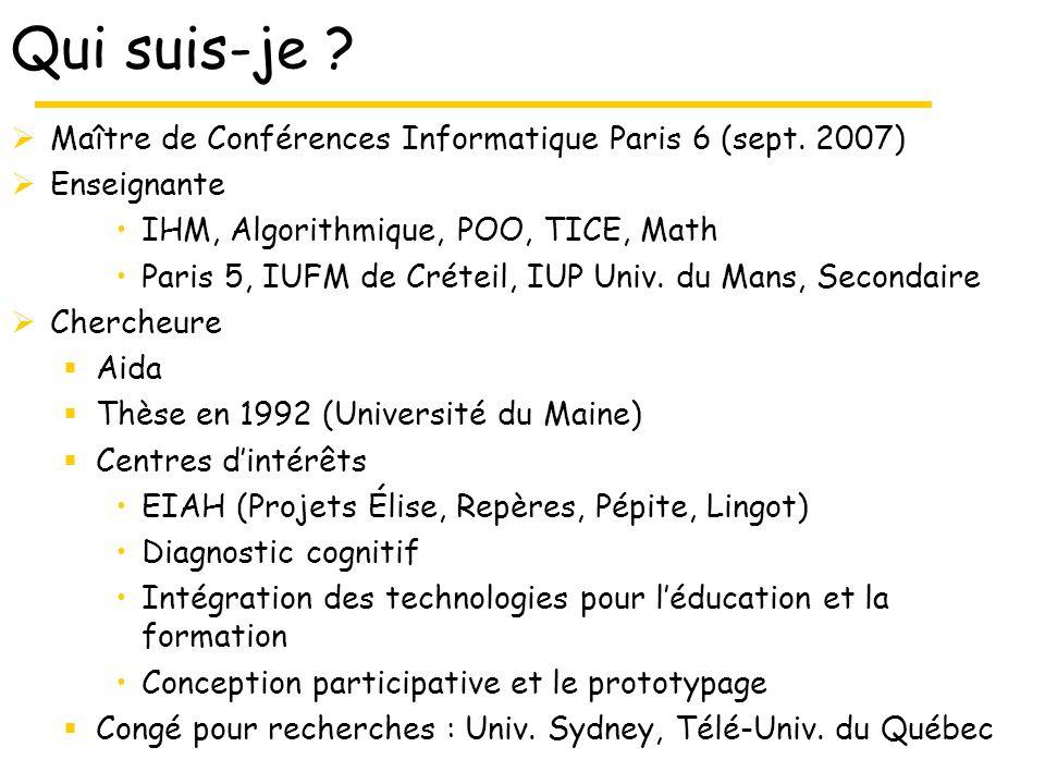 Qui suis-je . Maître de Conférences Informatique Paris 6 (sept.