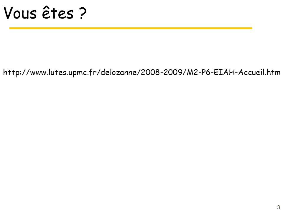 Vous êtes http://www.lutes.upmc.fr/delozanne/2008-2009/M2-P6-EIAH-Accueil.htm 3
