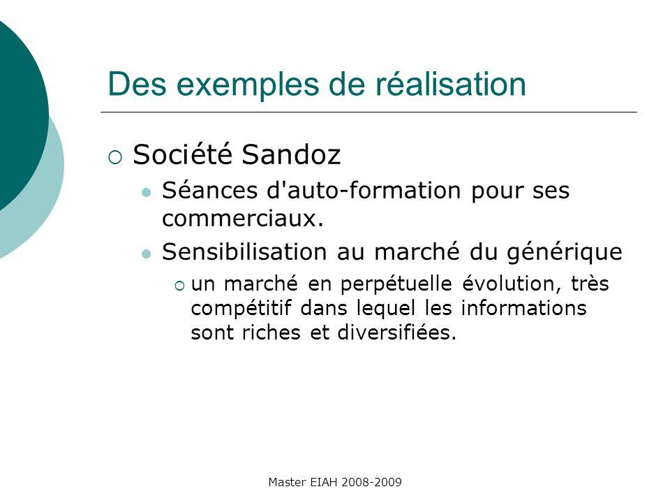 Des exemples de réalisation Société Sandoz Séances d auto-formation pour ses commerciaux.