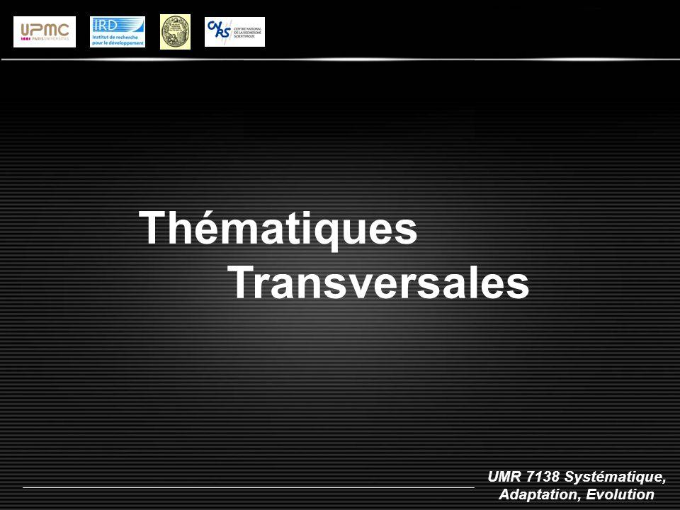 UMR 7138 Systématique, Adaptation, Evolution Thématiques Transversales