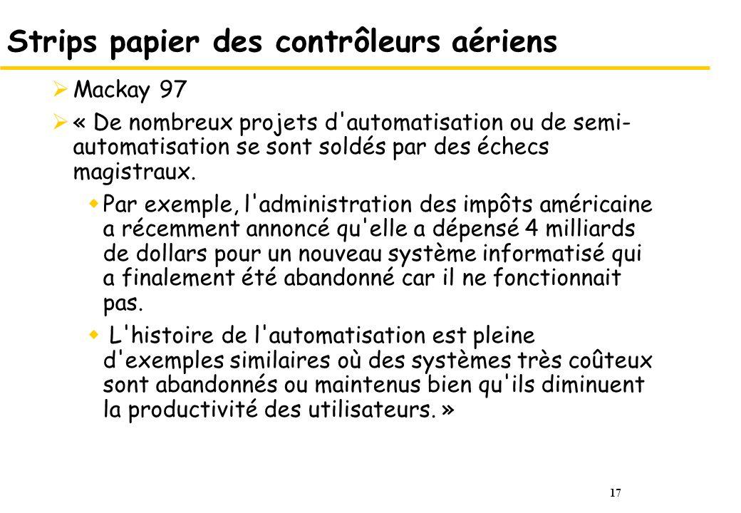 17 Strips papier des contrôleurs aériens Mackay 97 « De nombreux projets d automatisation ou de semi- automatisation se sont soldés par des échecs magistraux.