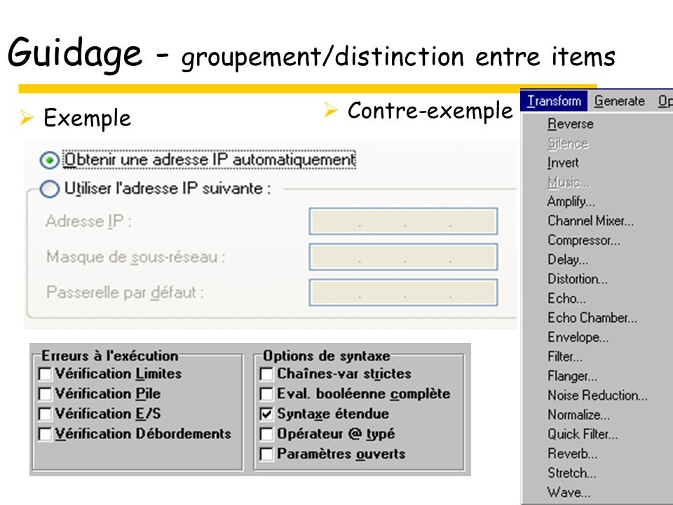 16 Guidage - groupement/distinction entre items Exemple Contre-exemple