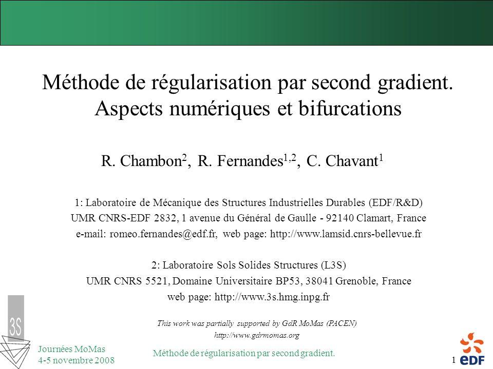 1 Journées MoMas 4-5 novembre 2008 Méthode de régularisation par second gradient. Méthode de régularisation par second gradient. Aspects numériques et