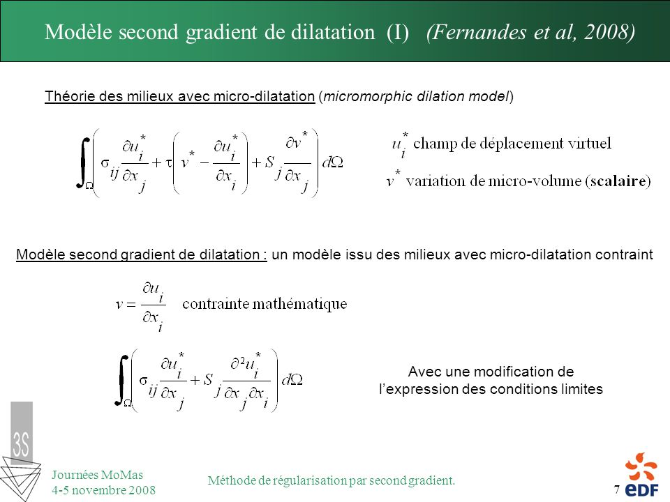 7 Journées MoMas 4-5 novembre 2008 Méthode de régularisation par second gradient. Théorie des milieux avec micro-dilatation (micromorphic dilation mod