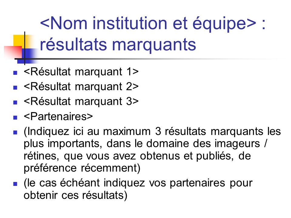 : résultats marquants (Indiquez ici au maximum 3 résultats marquants les plus importants, dans le domaine des imageurs / rétines, que vous avez obtenu