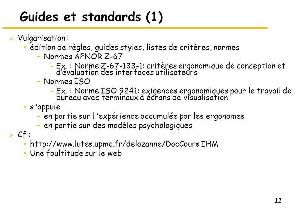 12 Guides et standards (1) Vulgarisation : édition de règles, guides styles, listes de critères, normes –Normes AFNOR Z-67 s Ex. : Norme Z-67-133-1: c