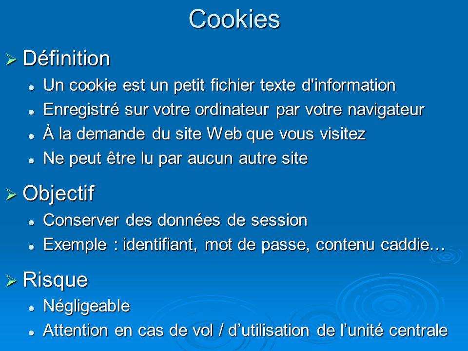 Cookies Définition Définition Un cookie est un petit fichier texte d'information Un cookie est un petit fichier texte d'information Enregistré sur vot