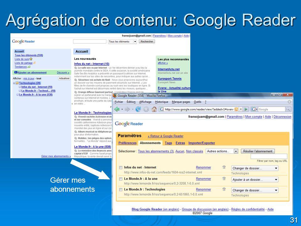 31 Agrégation de contenu: Google Reader Gérer mes abonnements