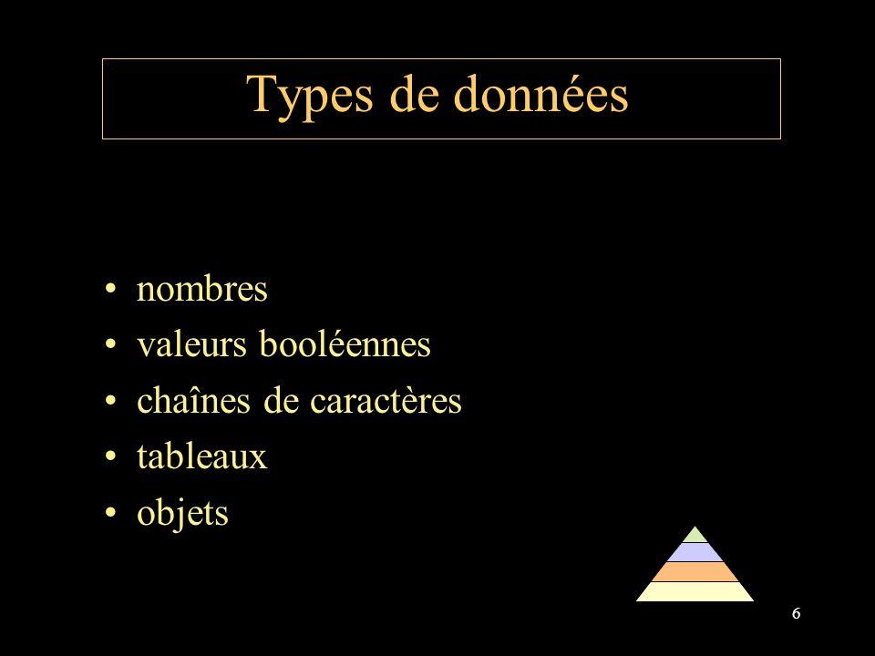 6 Types de données nombres valeurs booléennes chaînes de caractères tableaux objets