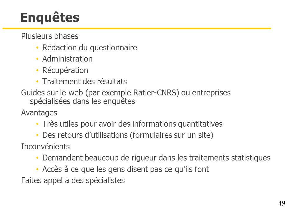 49 Enquêtes Plusieurs phases Rédaction du questionnaire Administration Récupération Traitement des résultats Guides sur le web (par exemple Ratier-CNR