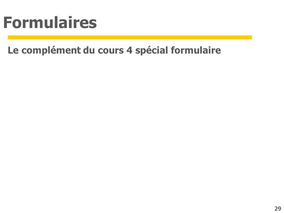 Formulaires Le complément du cours 4 spécial formulaire 29