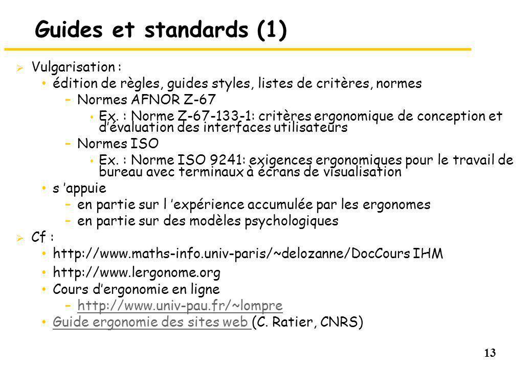 13 Guides et standards (1) Vulgarisation : édition de règles, guides styles, listes de critères, normes –Normes AFNOR Z-67 s Ex.