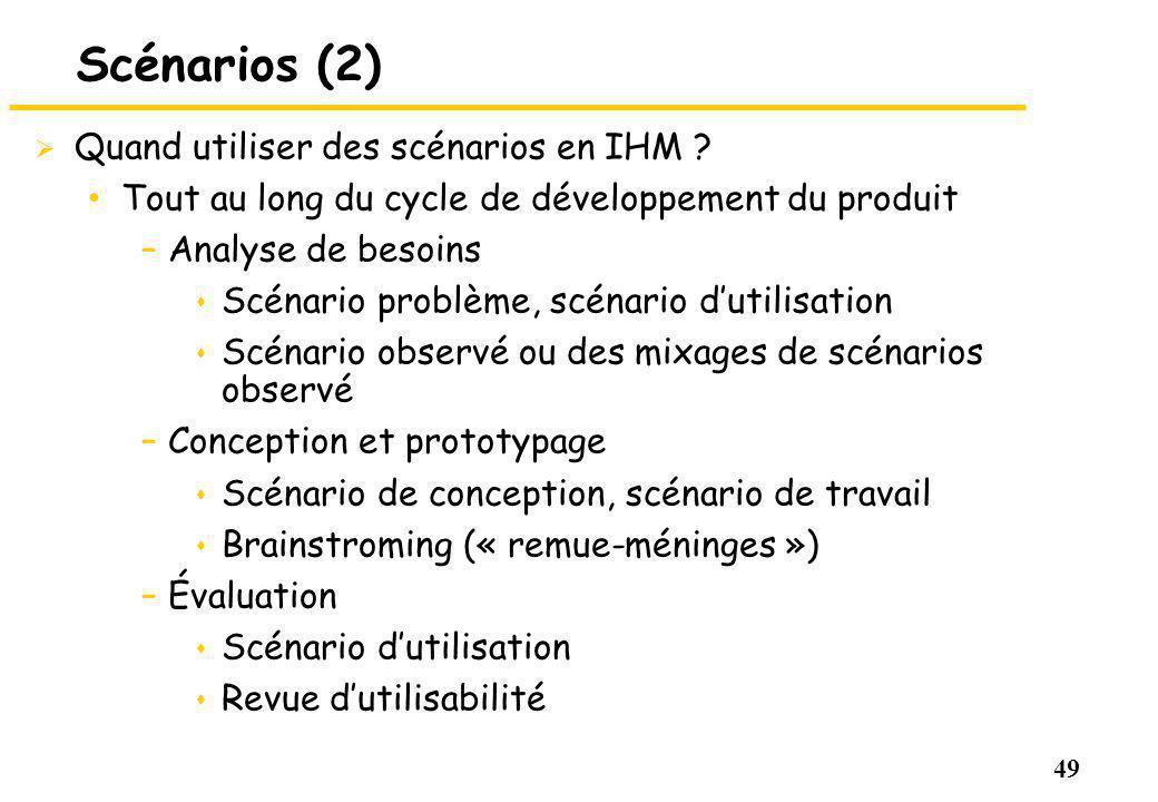 49 Scénarios (2) Quand utiliser des scénarios en IHM .