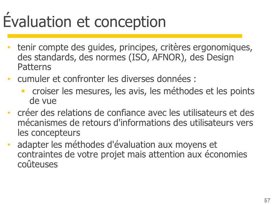 57 Évaluation et conception tenir compte des guides, principes, critères ergonomiques, des standards, des normes (ISO, AFNOR), des Design Patterns cum