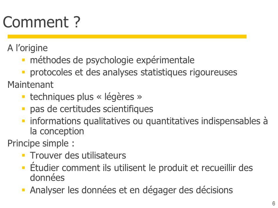 Comment ? A lorigine méthodes de psychologie expérimentale protocoles et des analyses statistiques rigoureuses Maintenant techniques plus « légères »