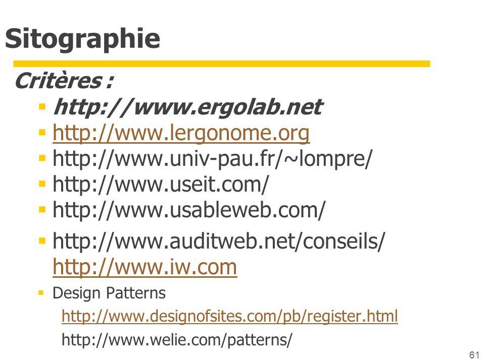 61 Sitographie Critères : http://www.ergolab.net http://www.lergonome.org http://www.univ-pau.fr/~lompre/ http://www.useit.com/ http://www.usableweb.c