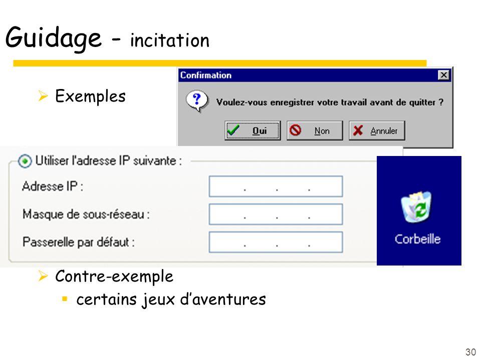 30 Guidage - incitation Exemples Contre-exemple certains jeux daventures