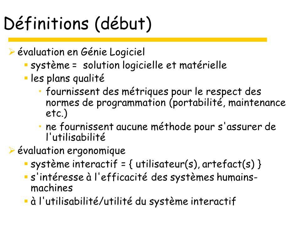 Définitions (début) évaluation en Génie Logiciel système = solution logicielle et matérielle les plans qualité fournissent des métriques pour le respe