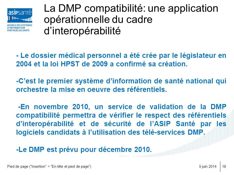 La DMP compatibilité: une application opérationnelle du cadre dinteropérabilité - Le dossier médical personnel a été crée par le législateur en 2004 e