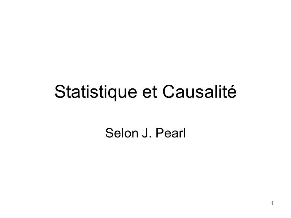 1 Statistique et Causalité Selon J. Pearl