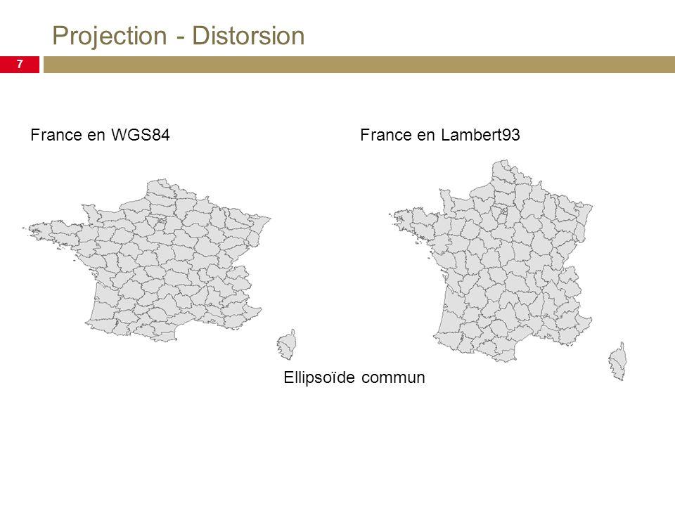 Projection - Distorsion 7 France en WGS84France en Lambert93 Ellipsoïde commun