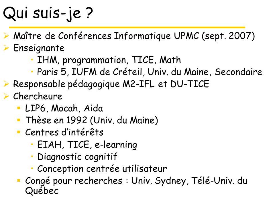 Qui suis-je . Maître de Conférences Informatique UPMC (sept.