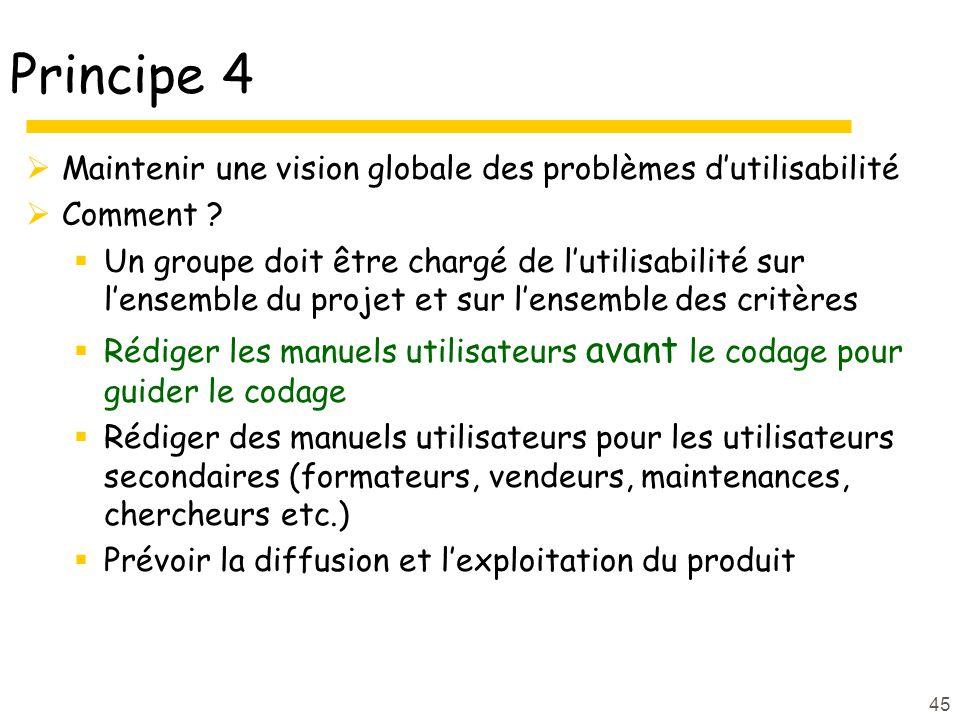 45 Principe 4 Maintenir une vision globale des problèmes dutilisabilité Comment .