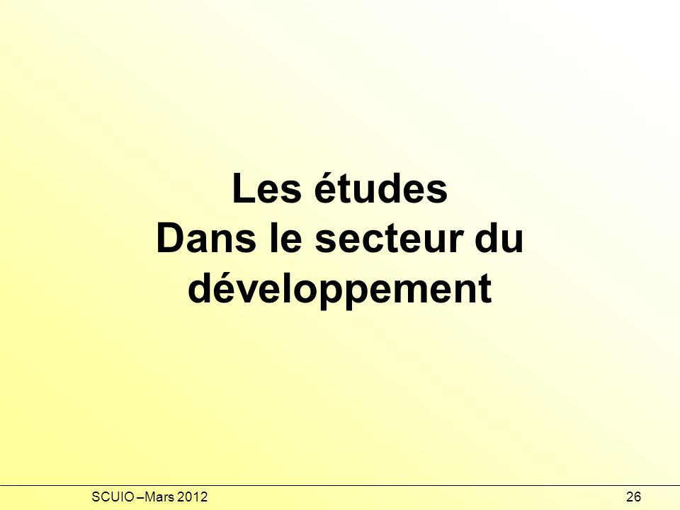 SCUIO –Mars 201226 Les études Dans le secteur du développement