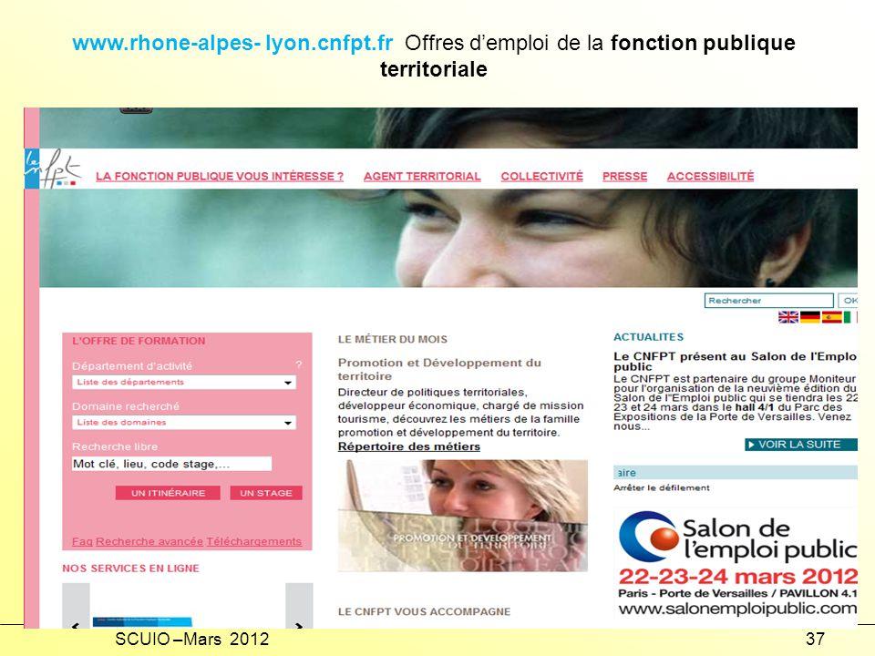 SCUIO –Mars 201237 www.rhone-alpes- lyon.cnfpt.fr Offres demploi de la fonction publique territoriale