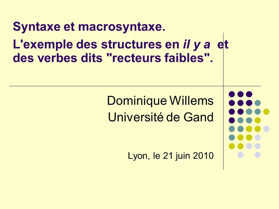 Syntaxe et macrosyntaxe. L'exemple des structures en il y a et des verbes dits