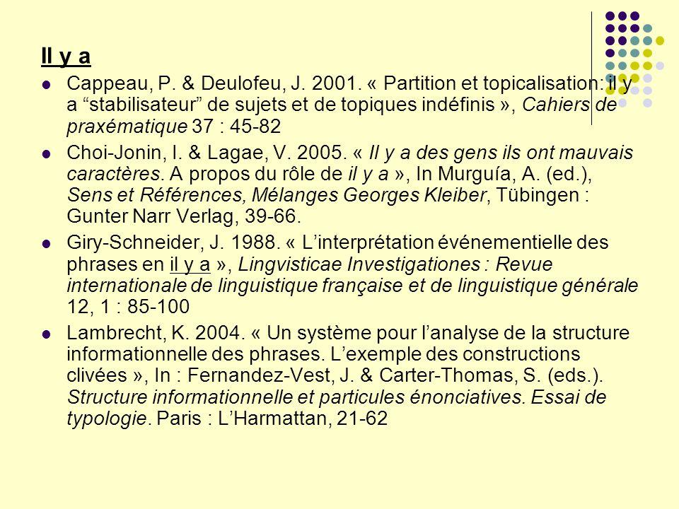 Il y a Cappeau, P. & Deulofeu, J. 2001. « Partition et topicalisation: il y a stabilisateur de sujets et de topiques indéfinis », Cahiers de praxémati