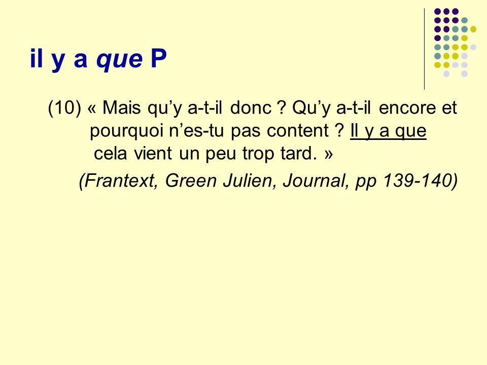 La portée V que P : portée prospective (sur la proposition suivante) Emploi parenthétique: portée le plus souvent rétrospective admet une portée plus restreinte (un fragment à lintérieur dun syntagme, un mot).