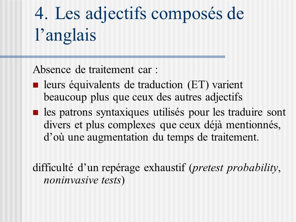 4. Les adjectifs composés de langlais Absence de traitement car : leurs équivalents de traduction (ET) varient beaucoup plus que ceux des autres adjec