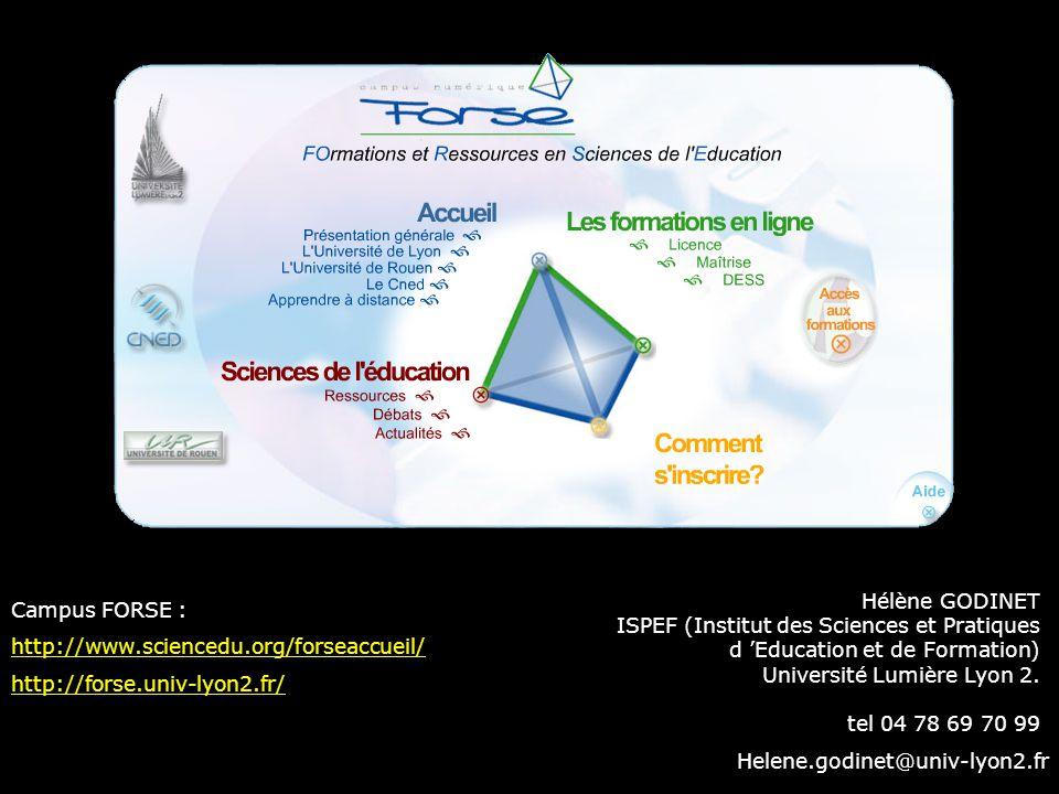 Hélène GODINET ISPEF (Institut des Sciences et Pratiques d Education et de Formation) Université Lumière Lyon 2. tel 04 78 69 70 99 Helene.godinet@uni
