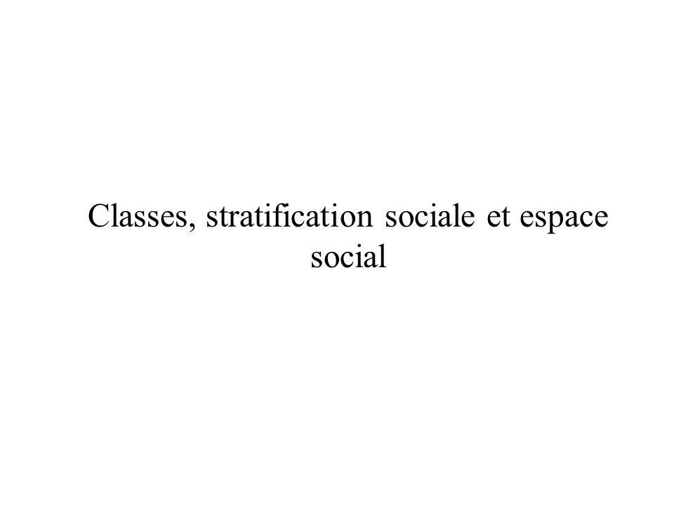 Classes, stratification sociale et espace social