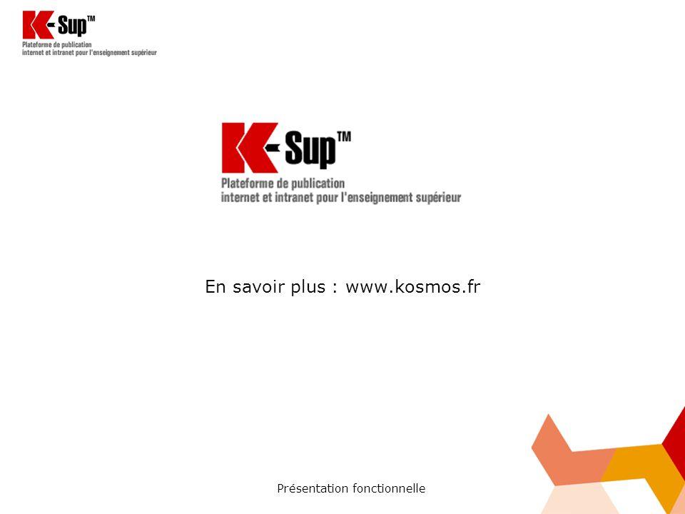 Présentation fonctionnelle En savoir plus : www.kosmos.fr