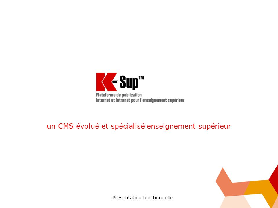 Présentation fonctionnelle 2- CMS évolué et spécialisé enseignement supérieur Gestion de portail Agrégation de contenus exogènes Syndications XML, RSS… Encapsulation de documents html Portlets
