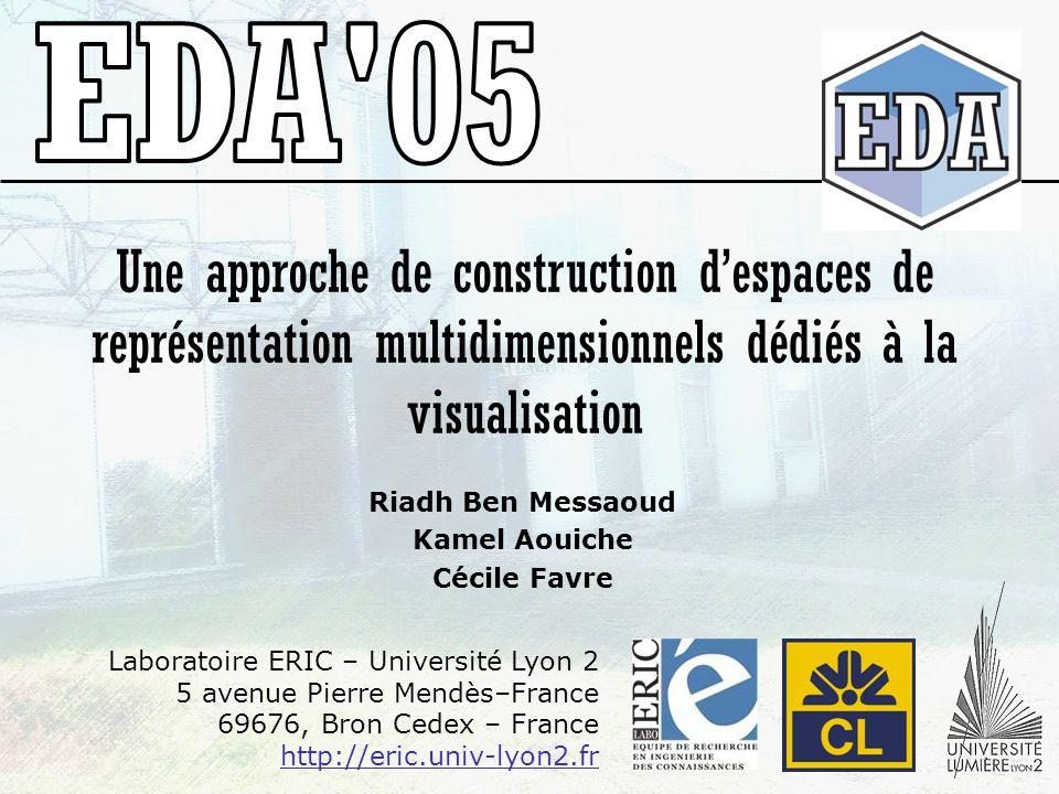 Une approche de construction despaces de représentation multidimensionnels dédiés à la visualisation Riadh Ben Messaoud Kamel Aouiche Cécile Favre Lab