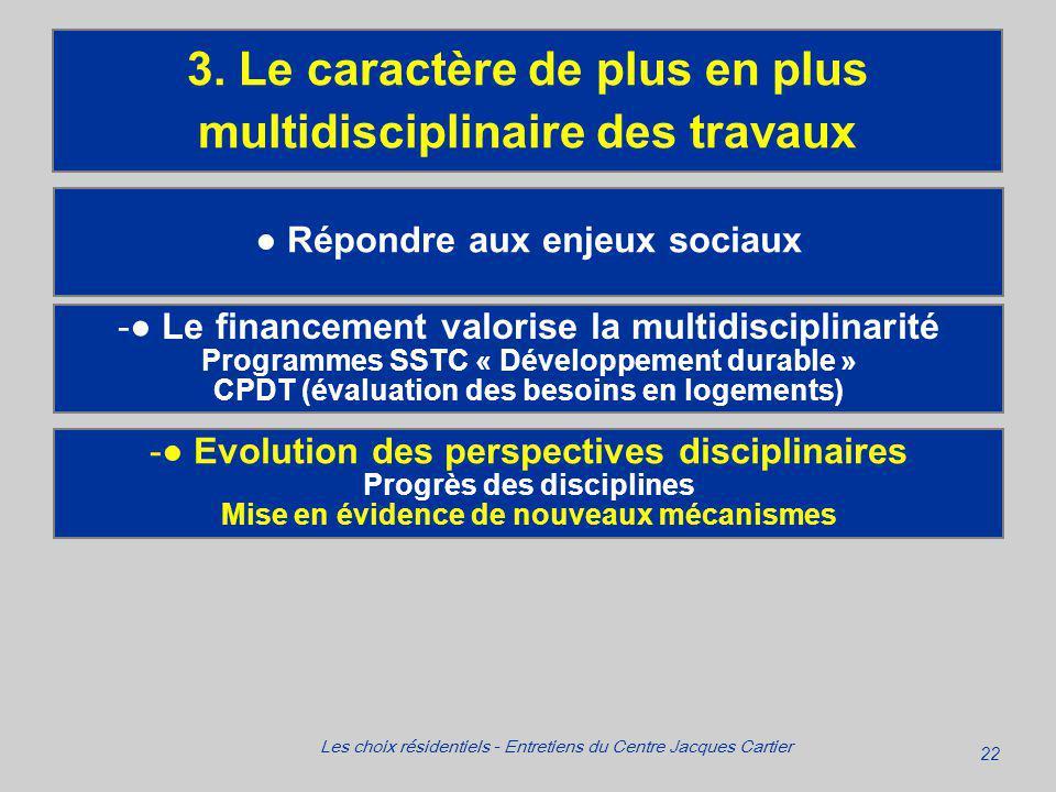 22 Les choix résidentiels - Entretiens du Centre Jacques Cartier Répondre aux enjeux sociaux 3.