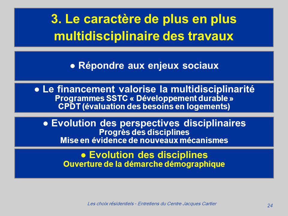 24 Les choix résidentiels - Entretiens du Centre Jacques Cartier Répondre aux enjeux sociaux 3.
